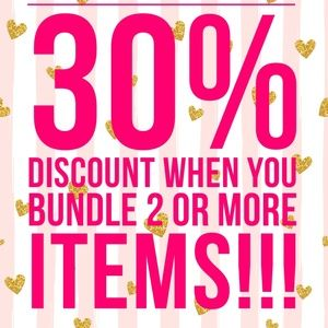 30% Off Of 2 or More items when you bundle!!